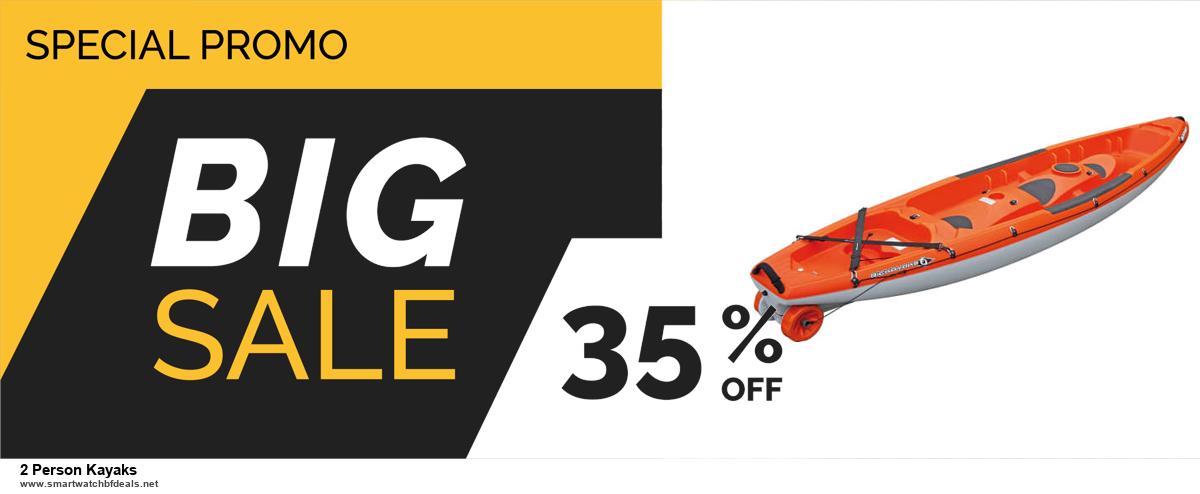 Grab 10 Best Black Friday and Cyber Monday 2 Person Kayaks Deals & Sales