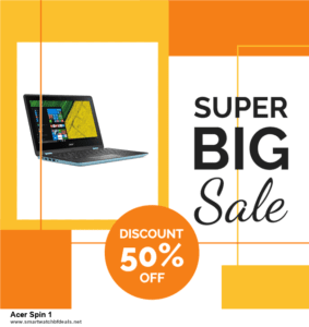 List of 6 Acer Spin 1 Black Friday 2020 and Cyber MondayDeals [Extra 50% Discount]