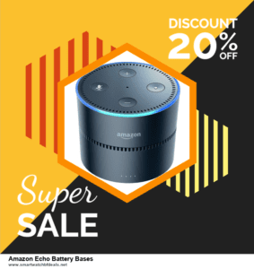 Top 10 Amazon Echo Battery Bases Black Friday 2020 and Cyber Monday Deals