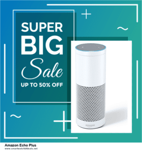 List of 10 Best Black Friday and Cyber Monday Amazon Echo Plus Deals 2020