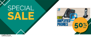 Top 5 Black Friday and Cyber Monday Amplified Phones Deals 2020 Buy Now