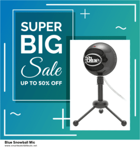 List of 6 Blue Snowball Mic Black Friday 2020 and Cyber MondayDeals [Extra 50% Discount]