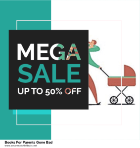 List of 6 Books For Parents Gone Bad Black Friday 2020 and Cyber MondayDeals [Extra 50% Discount]