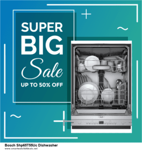 6 Best Bosch Shp65T55Uc Dishwasher Black Friday 2020 and Cyber Monday Deals | Huge Discount