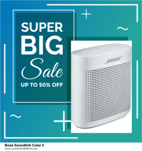 Top 5 Black Friday 2020 and Cyber Monday Bose Soundlink Color Ii Deals [Grab Now]