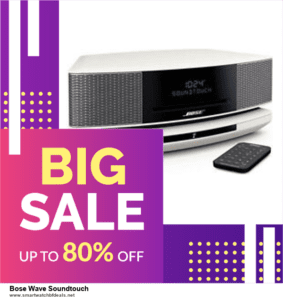 List of 6 Bose Wave Soundtouch Black Friday 2020 and Cyber MondayDeals [Extra 50% Discount]