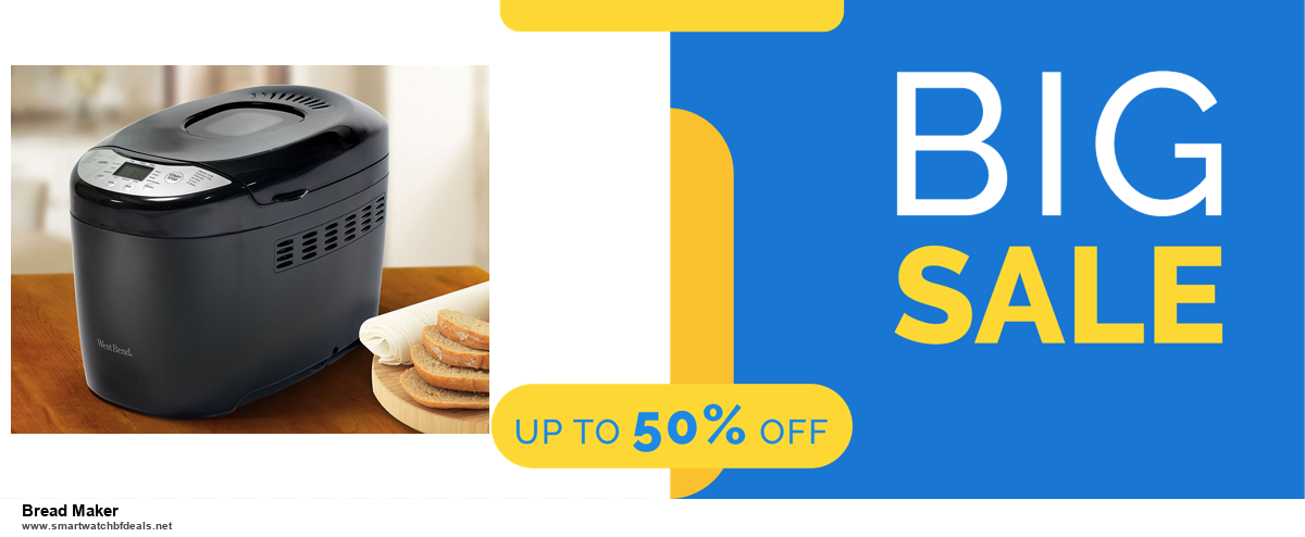 9 Best Black Friday and Cyber Monday Bread Maker Deals 2020 [Up to 40% OFF]