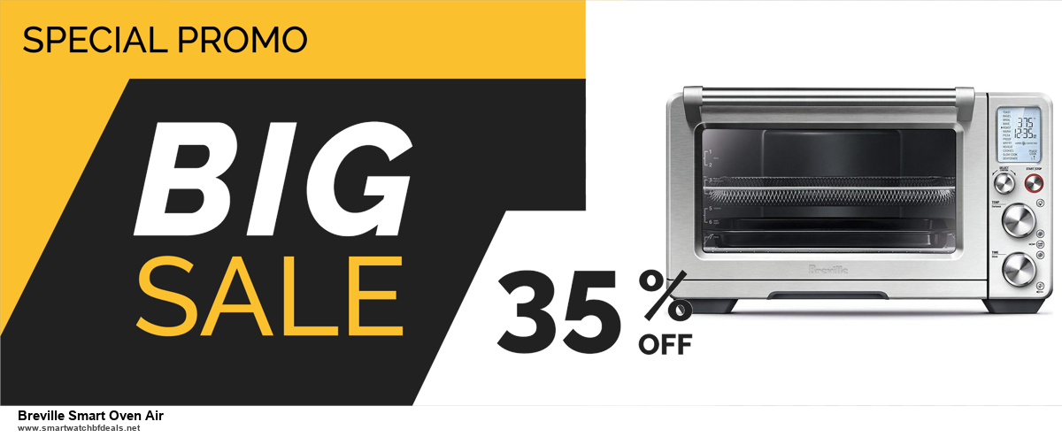 13 Best Black Friday and Cyber Monday 2020 Breville Smart Oven Air Deals [Up to 50% OFF]