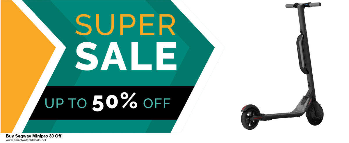 10 Best Black Friday 2020 and Cyber Monday Buy Segway Minipro 30 Off Deals | 40% OFF