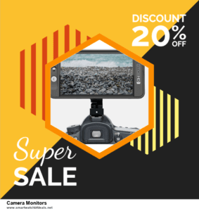 List of 6 Camera Monitors Black Friday 2020 and Cyber MondayDeals [Extra 50% Discount]