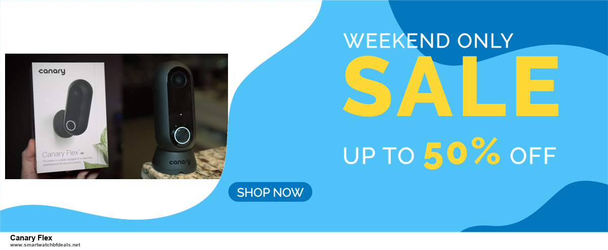 9 Best Black Friday and Cyber Monday Canary Flex Deals 2020 [Up to 40% OFF]