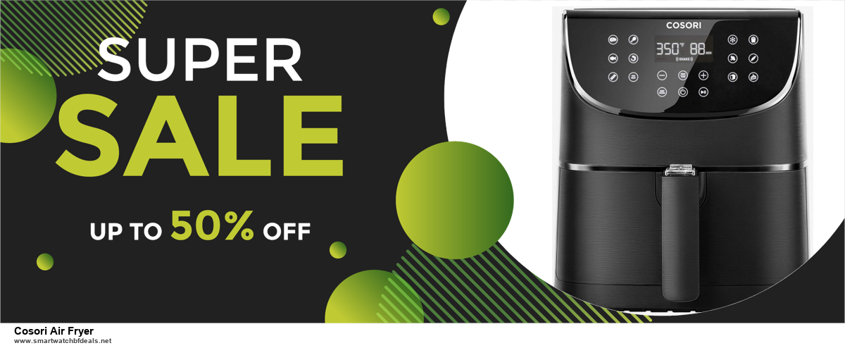 List of 10 Best Black Friday and Cyber Monday Cosori Air Fryer Deals 2020