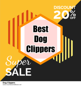 Top 5 Black Friday 2020 and Cyber Monday Dog Clippers Deals [Grab Now]