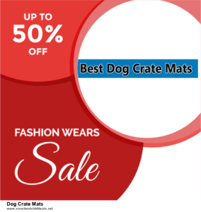 Grab 10 Best Black Friday and Cyber Monday Dog Crate Mats Deals & Sales