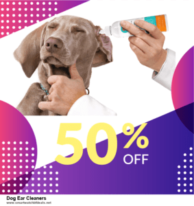 13 Exclusive Black Friday and Cyber Monday Dog Ear Cleaners Deals 2020