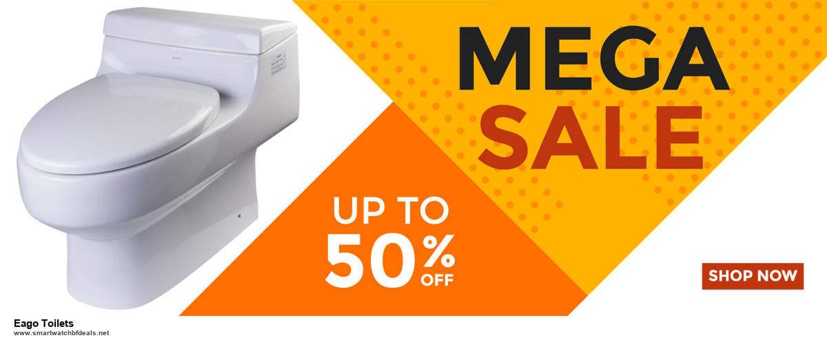 List of 6 Eago Toilets Black Friday 2020 and Cyber MondayDeals [Extra 50% Discount]