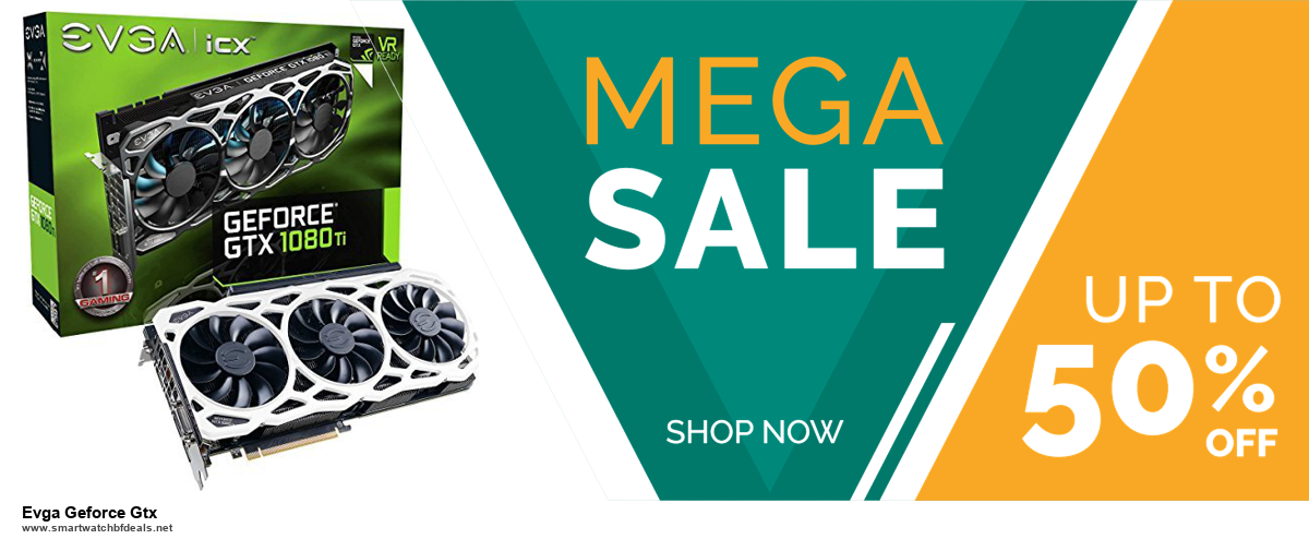 10 Best Evga Geforce Gtx Black Friday 2020 and Cyber Monday Deals Discount Coupons