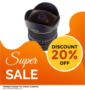 5 Best Fisheye Lenses For Canon Cameras Black Friday 2021 and Cyber Monday Deals & Sales