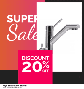 7 Best High End Faucet Brands Black Friday 2020 and Cyber Monday Deals [Up to 30% Discount]