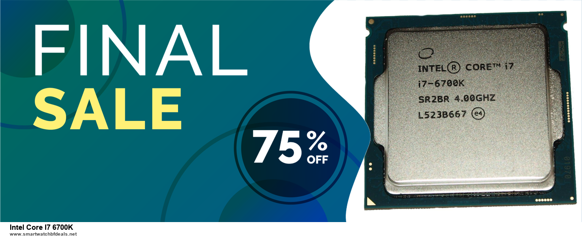 List of 10 Best Black Friday and Cyber Monday Intel Core I7 6700K Deals 2020