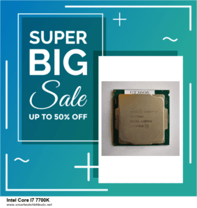 Top 5 Black Friday 2020 and Cyber Monday Intel Core I7 7700K Deals [Grab Now]