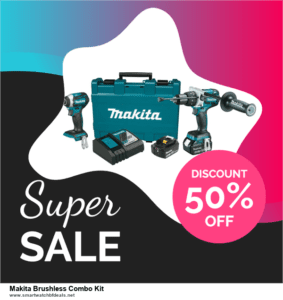 Top 11 Black Friday and Cyber Monday Makita Brushless Combo Kit 2020 Deals Massive Discount