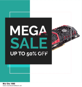 13 Exclusive Black Friday and Cyber Monday Msi Gtx 1060 Deals 2020