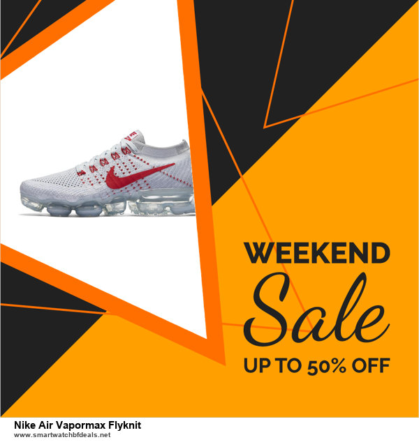 13 Exclusive Black Friday and Cyber Monday Nike Air Vapormax Flyknit Deals 2020