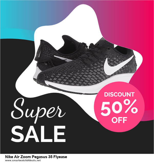 13 Exclusive Black Friday and Cyber Monday Nike Air Zoom Pegasus 35 Flyease Deals 2020