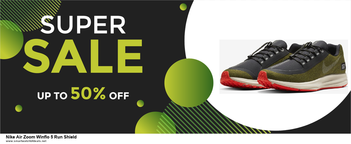 6 Best Nike Air Zoom Winflo 5 Run Shield Black Friday 2020 and Cyber Monday Deals | Huge Discount