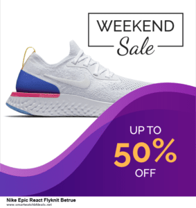 Top 11 Black Friday and Cyber Monday Nike Epic React Flyknit Betrue 2021 Deals Massive Discount