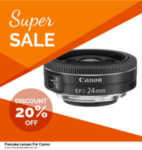 7 Best Pancake Lenses For Canon Black Friday 2020 and Cyber Monday Deals [Up to 30% Discount]