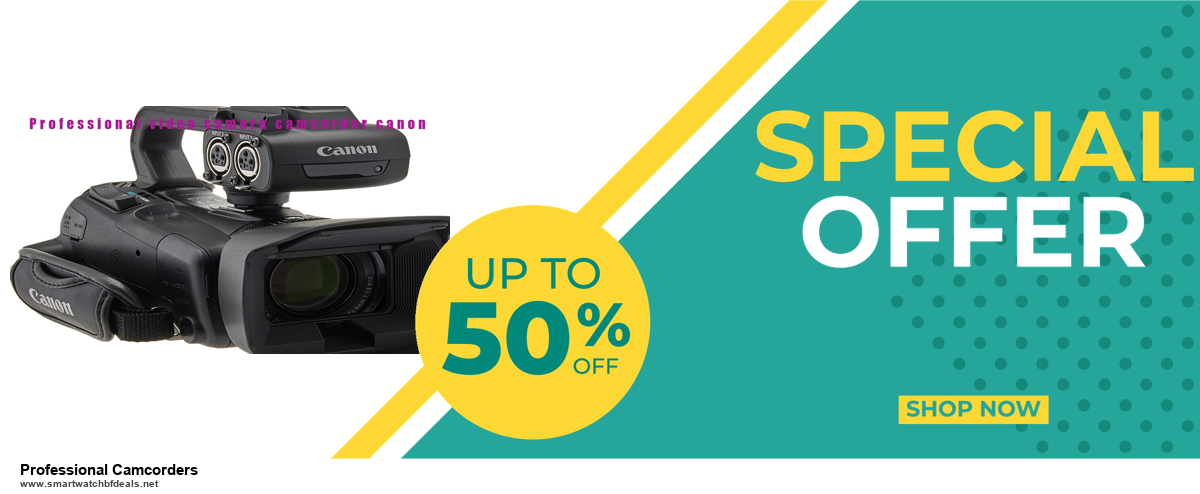 List of 6 Professional Camcorders Black Friday 2020 and Cyber MondayDeals [Extra 50% Discount]
