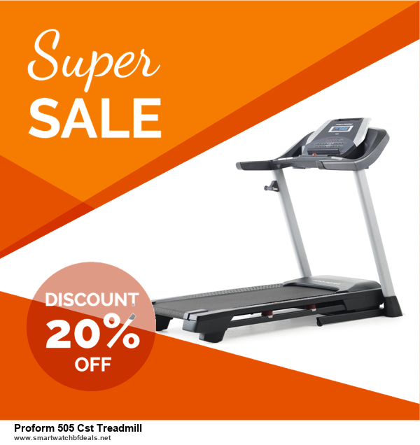 6 Best Proform 505 Cst Treadmill Black Friday 2020 and Cyber Monday Deals | Huge Discount