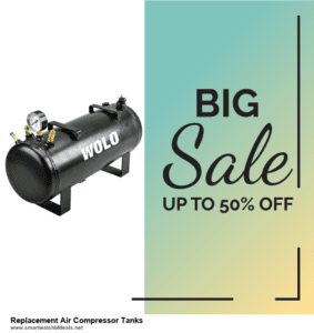 9 Best Black Friday and Cyber Monday Replacement Air Compressor Tanks Deals 2021 [Up to 40% OFF]
