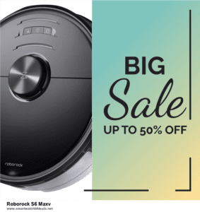 Grab 10 Best Black Friday and Cyber Monday Roborock S6 Maxv Deals & Sales