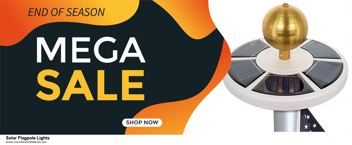 Top 11 Black Friday and Cyber Monday Solar Flagpole Lights 2020 Deals Massive Discount