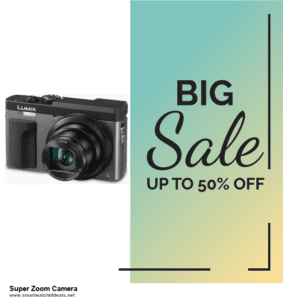 7 Best Super Zoom Camera Black Friday 2020 and Cyber Monday Deals [Up to 30% Discount]