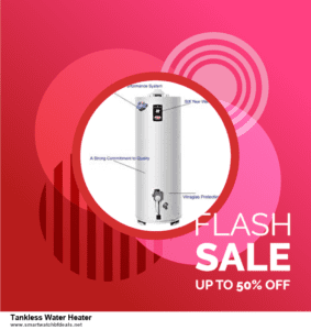 7 Best Tankless Water Heater Black Friday 2020 and Cyber Monday Deals [Up to 30% Discount]