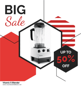 Top 10 Vitamix S Blender Black Friday 2020 and Cyber Monday Deals