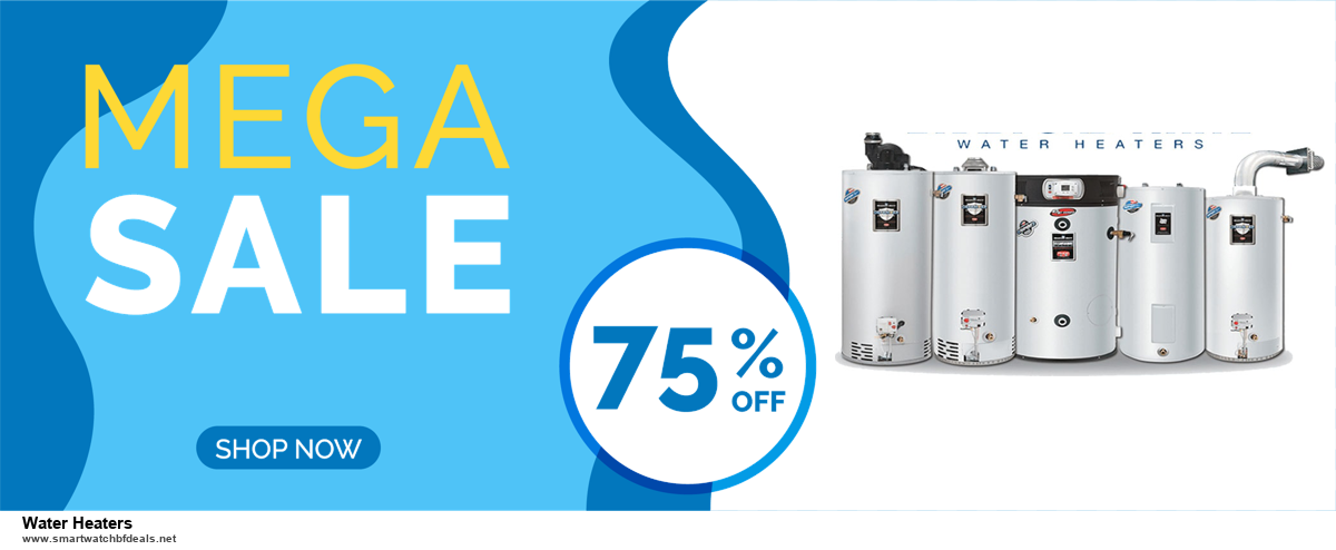 10 Best Black Friday 2020 and Cyber Monday Water Heaters Deals | 40% OFF