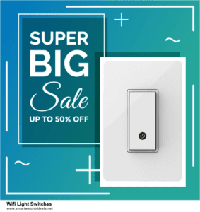 7 Best Wifi Light Switches Black Friday 2021 and Cyber Monday Deals [Up to 30% Discount]