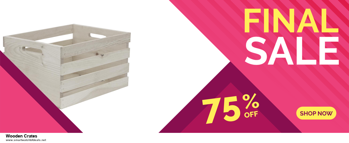 Grab 10 Best Black Friday and Cyber Monday Wooden Crates Deals & Sales
